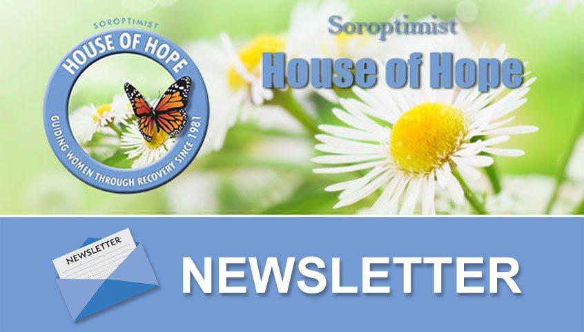 Soroptomist House of Hope Newsletter